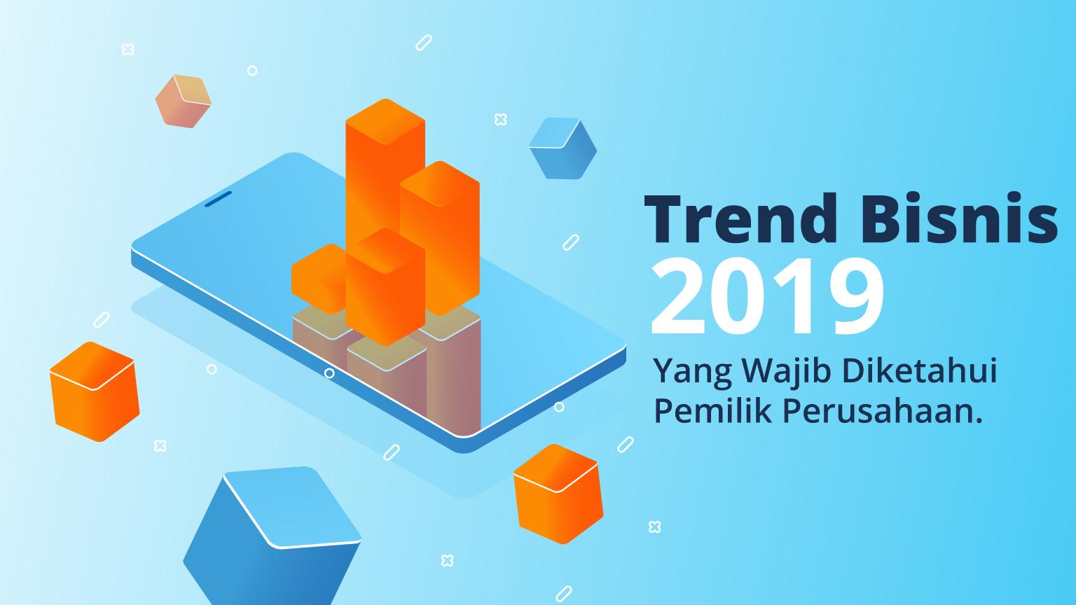 Trend Bisnis 2019
